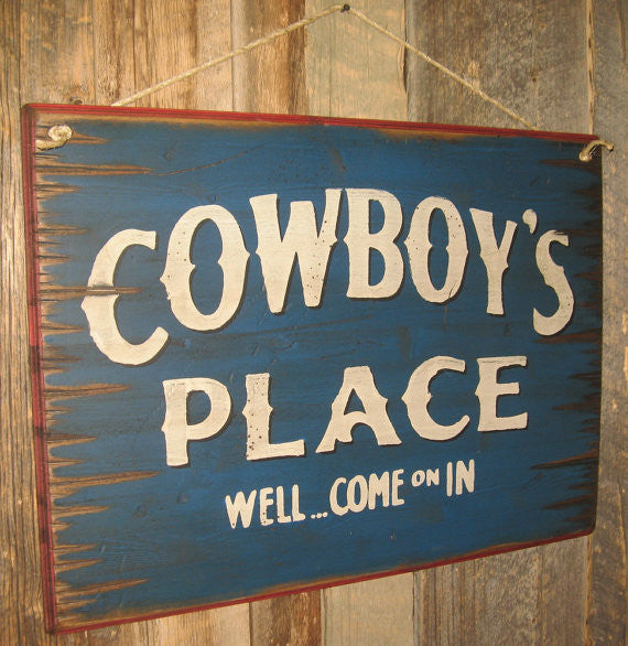 Western Wall Sign Home: Cowboy's Place Well...Come On In Left View
