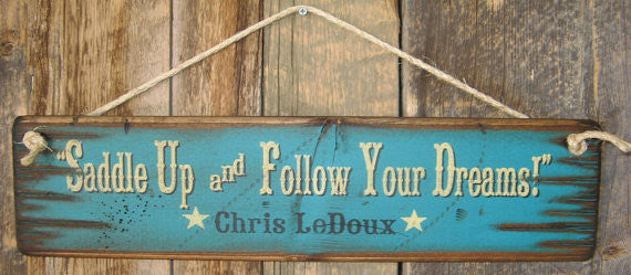 Western Wall Sign: Saddle Up and Follow Your Dreams Chris LeDoux