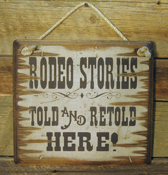 Western Wall Sign Rodeo: Rodeo Stories Told and Retold Here!