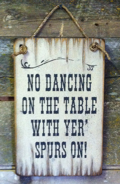 Western Wall Sign Saloon: Business No Dancing On The Table With Yer' Spurs On