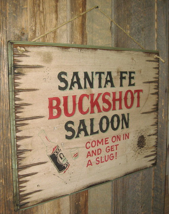 Western Wall Sign: Santa Fe Buckshot Saloon Left View