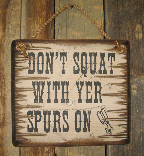 Western Wall Sign: Don't Squat With Your Spurs On