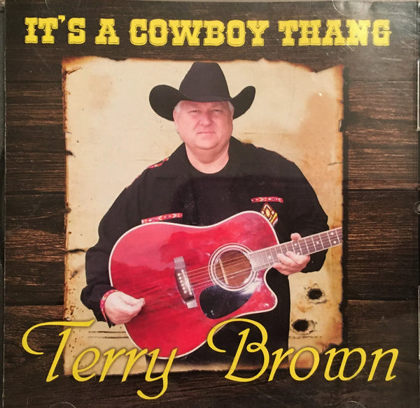 CD It's A Cowboy Thang by Terry Brown