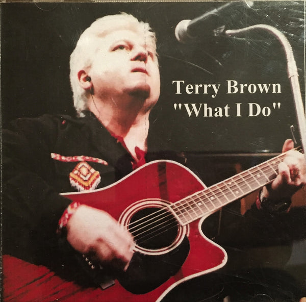 CD What I Do by Terry Brown