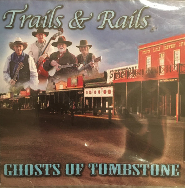 CD ghosts of Tombstone by Trails & Rails