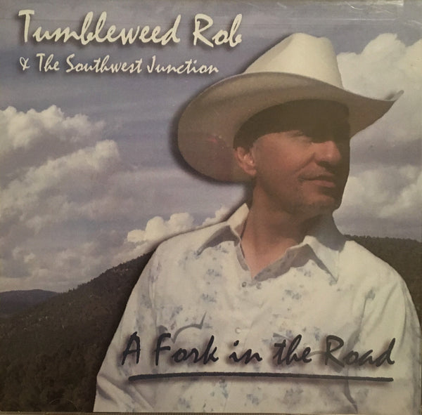 CD A Fork In The Road by Tumbleweed Rob & The Southwest Junction