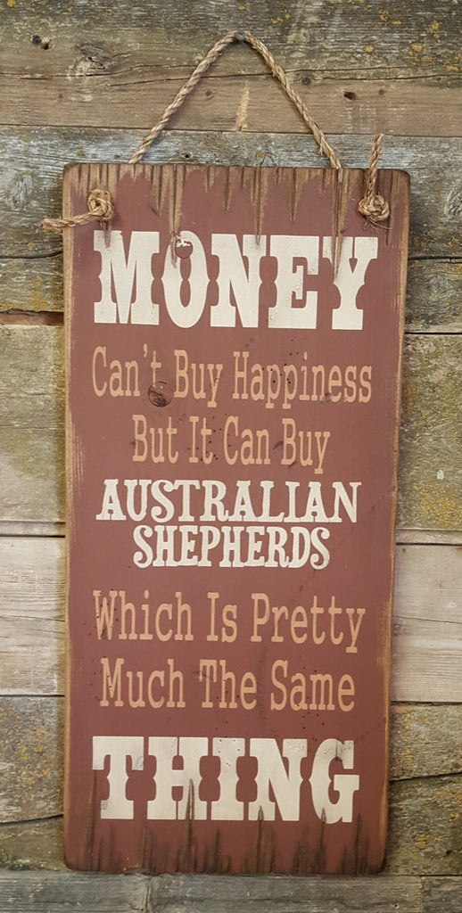 Western Wall Sign Money: Money Can't Buy Happiness But It Can Buy Australian Shepherds