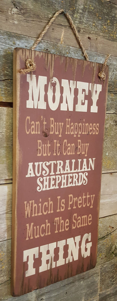 Western Wall Sign Money: Money Can't Buy Happiness But It Can Buy Australian Shepherds Left View