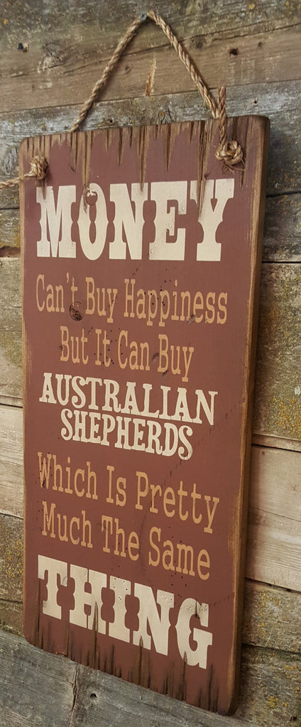 Western Wall Sign Money: Money Can't Buy Happiness But It Can Buy Australian Shepherds Right View