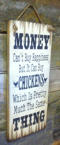 Western Wall Sign Money: Money Can't Buy Happiness But It Can Buy Chickens