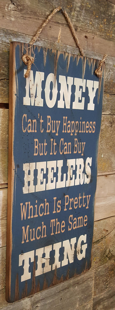 Western Wall Sign Money: Money Can't Buy Happiness But It Can Buy Heelers Left View