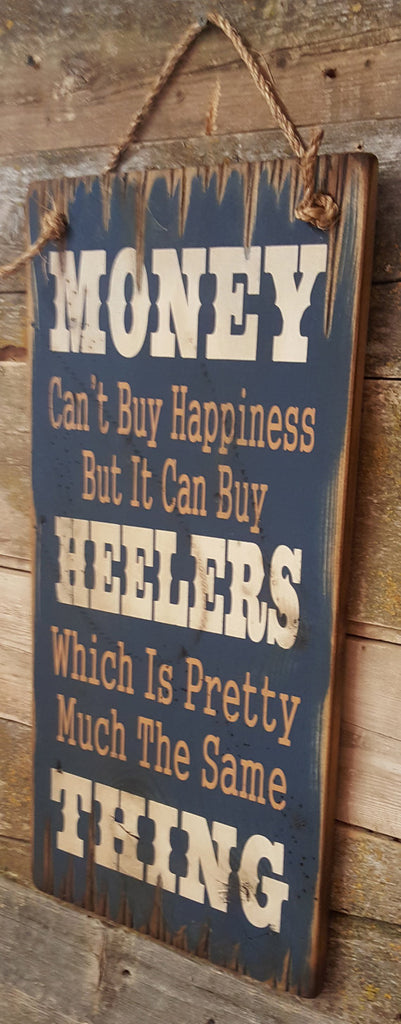 Western Wall Sign Money: Money Can't Buy Happiness But It Can Buy Heelers Right View