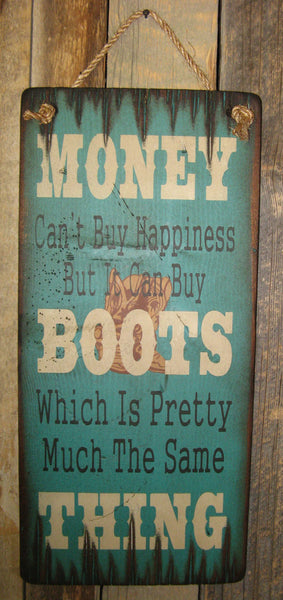 Western Wall Sign Money: Money Can't Buy Happiness But It Can Buy Boots