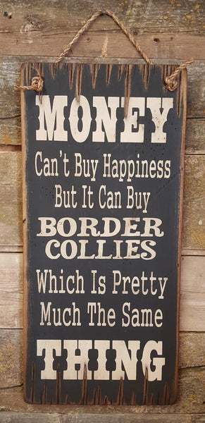 Western Wall Sign Money: Money Can't Buy Happiness But It Can Buy Border Collies