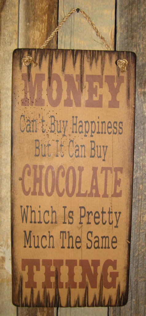 Western Wall Sign Money: Money Can't Buy Happiness But It Can Buy Chocolate