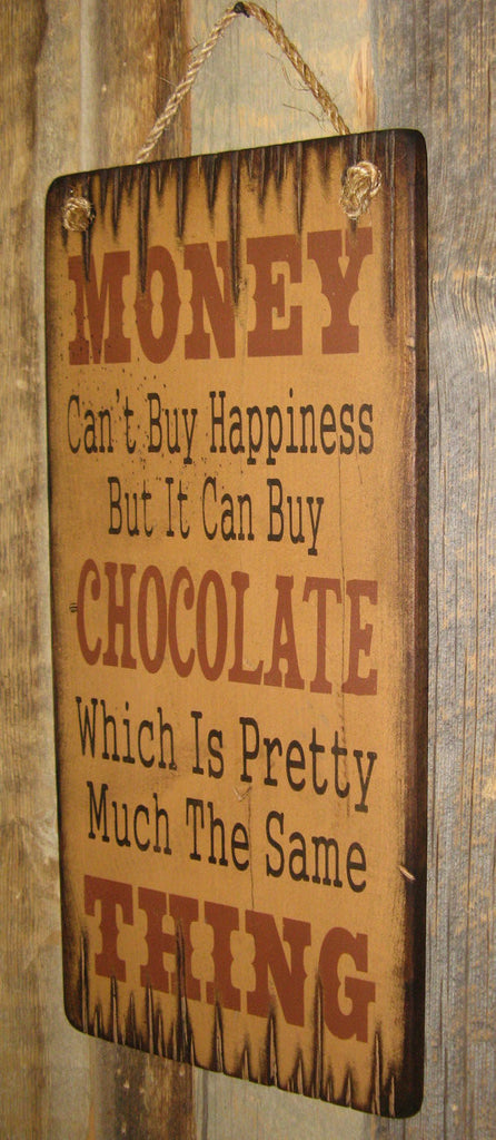 Western Wall Sign Money: Money Can't Buy Happiness But It Can Buy Chocolate Right View