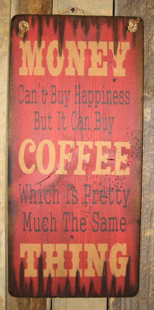 Western Wall Sign Money: Money Can't Buy Happiness But It Can Buy Coffee