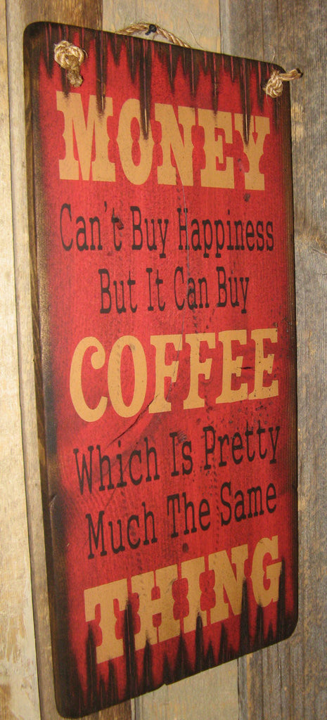 Western Wall Sign Money: Money Can't Buy Happiness But It Can Buy Coffee Left View