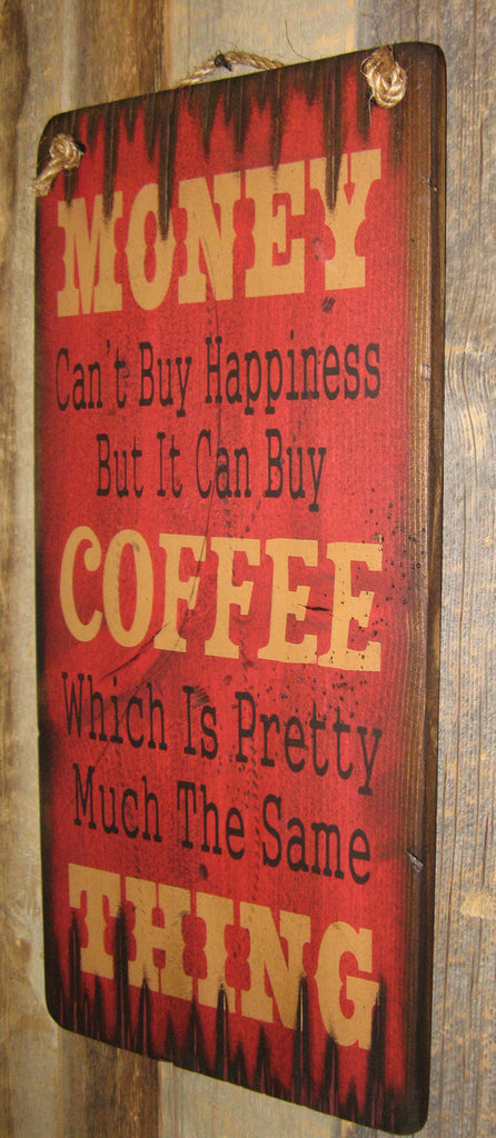 Western Wall Sign Money: Money Can't Buy Happiness But It Can Buy Coffee Right View