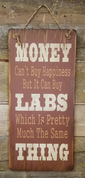 Western Wall Sign Money: Money Can't Buy Happiness But It Can Buy Labs