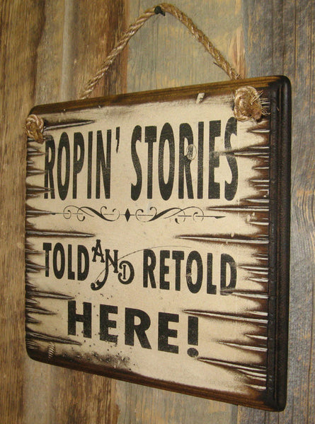 Western Wall Sign Rodeo: Ropin' Stories Told and Retold Here