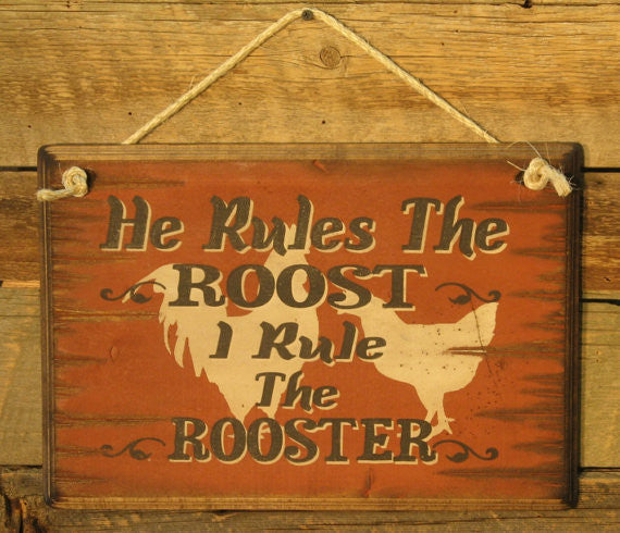 Western Wall Sign: He Rules The Roost I Rule The Rooster