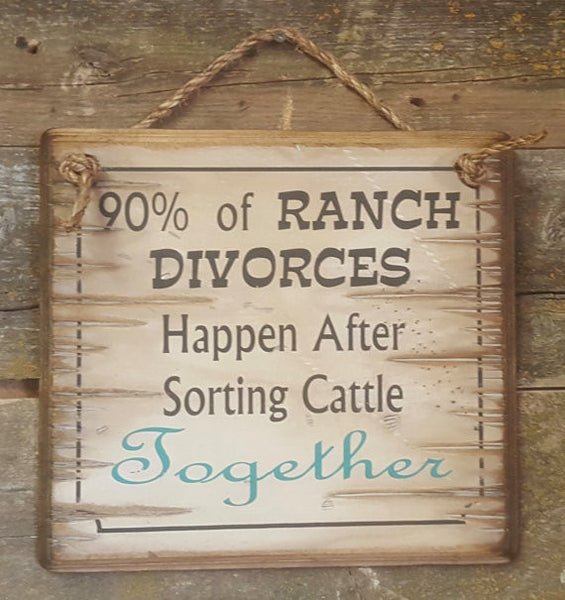 Wall Sign Advice: 90% of Ranch Divorces Happen After Sorting Cattle Together