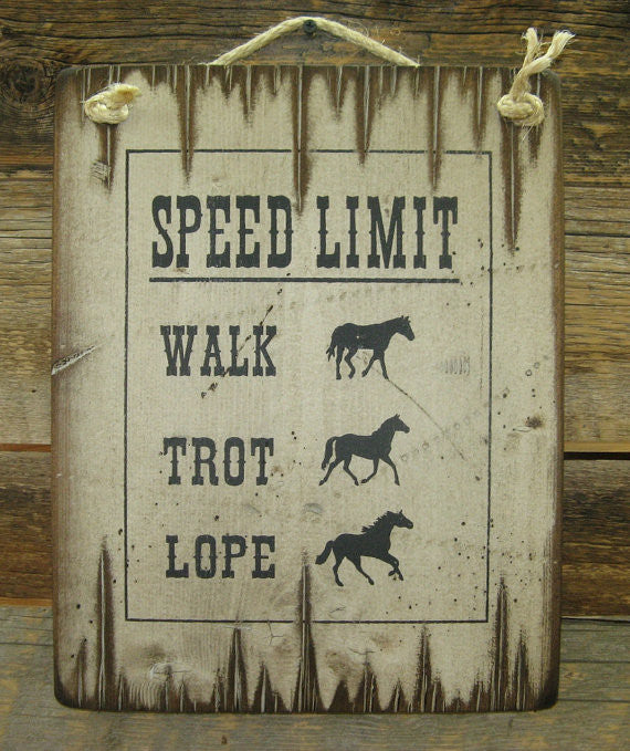 Western Wall Sign: Speed Limit, Walk, Trot, Lope