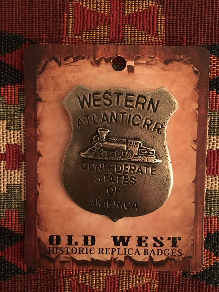 Old West Historic Badge Western Atlantic R.R, Confederate State of America