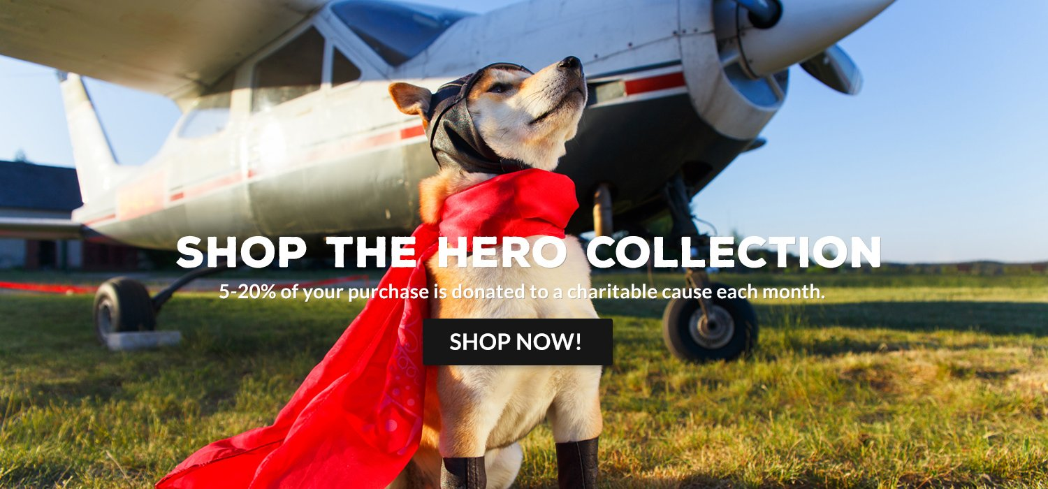 Shop the HERO Collection. 20% of your purchase is donated to a charitable cause each month.