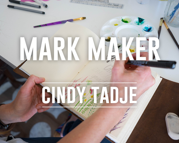 Mark Maker: Cindy Tadje
