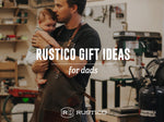 Rustico Gift Ideas for Dads by Faith Jablonski
