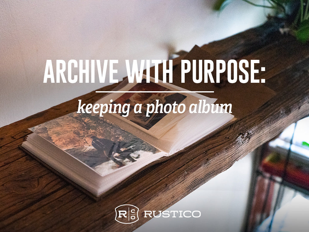Archive with Purpose: Keeping a Photo Album