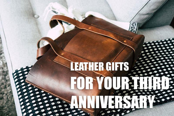 Leather Gifts For Your Third Wedding Anniversary