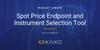 Product Update: Spot Price API Endpoint and Instrument Selection Tool
