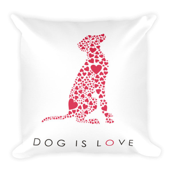 """Dog is Love"" Pillow"