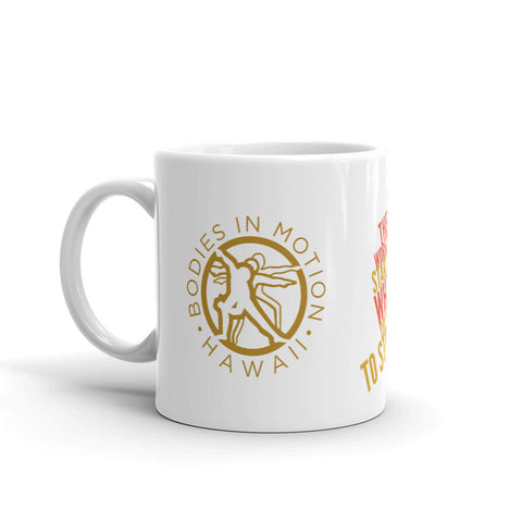 The real workout starts when you want to stop - Bodies in Motion Mug