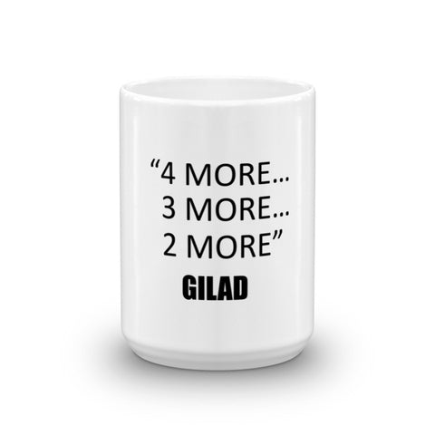 Image of Gilad Mug - 4 More 3 More 2 More Gilad Mug
