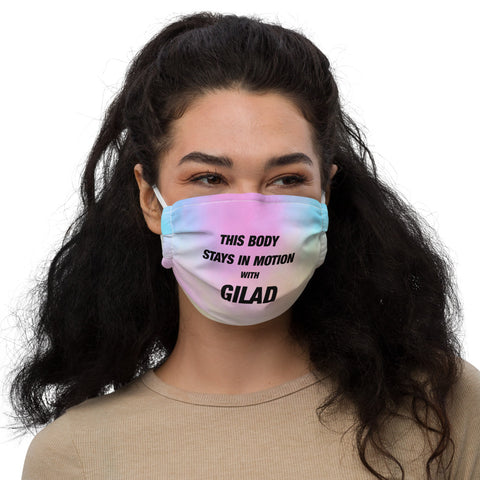 This Body Stays in Motion with Gilad Face mask