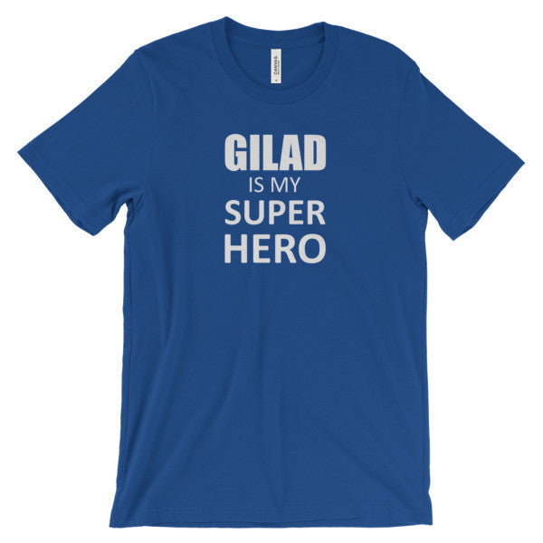 Gilad is my super hero - Unisex short sleeve t-shirt