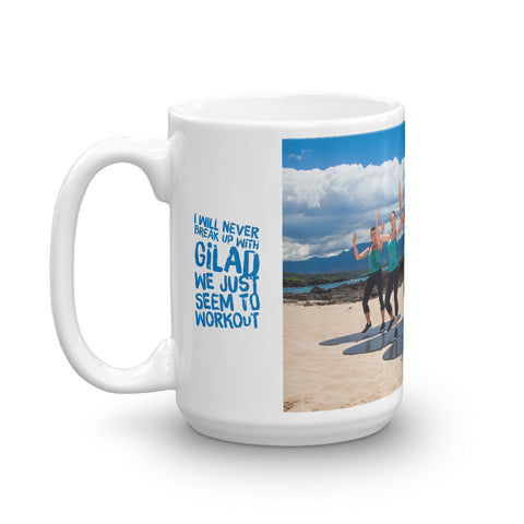 I would never break up with Gilad Mug