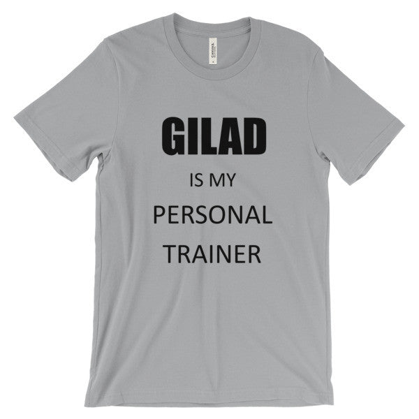Gilad is my personal Trainer - Unisex short sleeve t-shirt