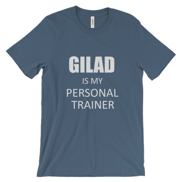Gilad is my personal trainer- Unisex short sleeve t-shirt