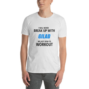 I will never break up with Gilad - Short-Sleeve Unisex T-Shirt