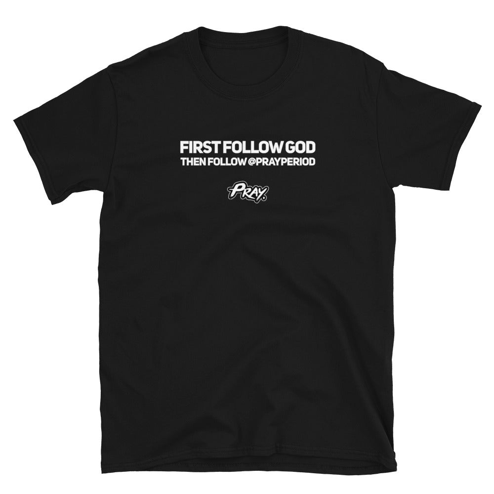 First Follow God Then Us Unisex Softstyle T-Shirt Black - Pray Period