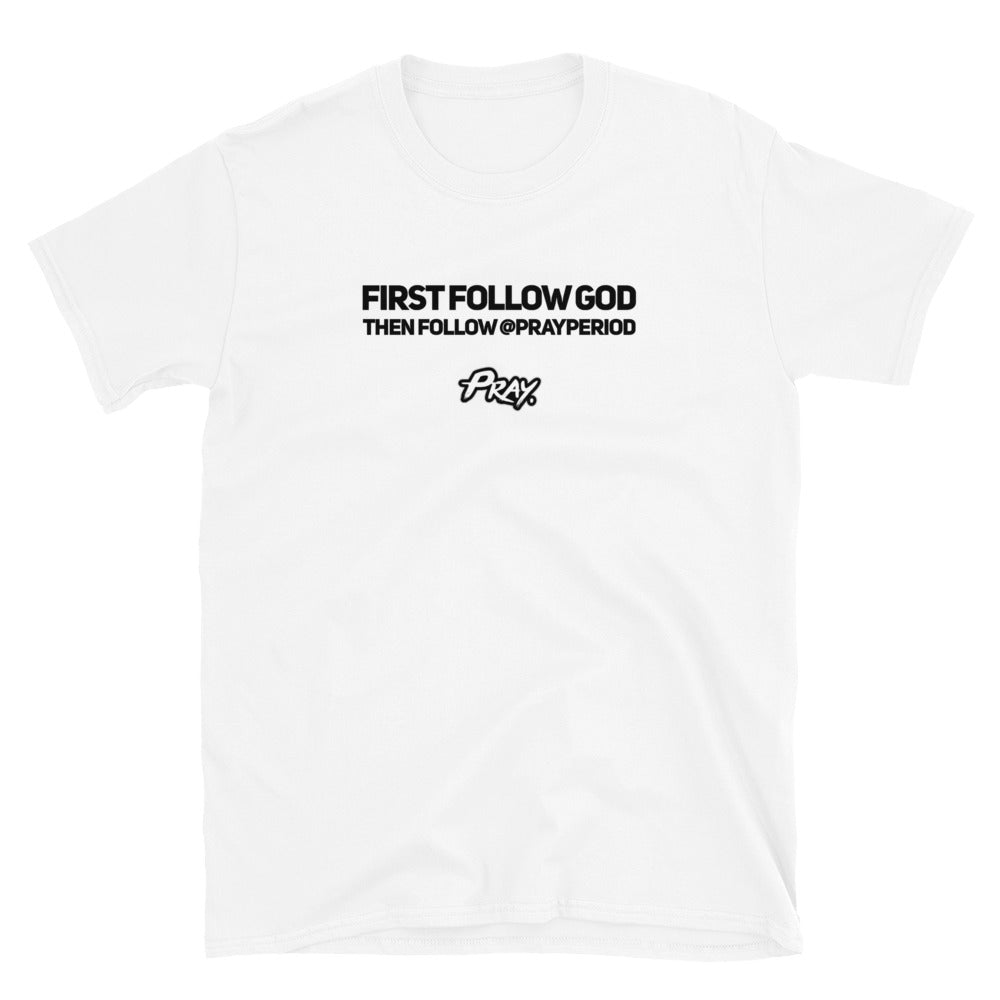 First Follow God Then Us Unisex Softstyle T-Shirt - Pray Period