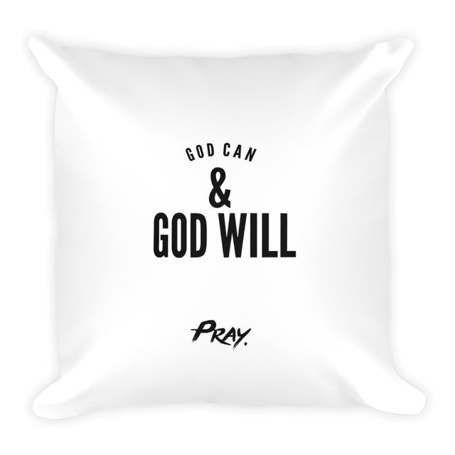 God Can & God Will Square Pillow - Pray Period