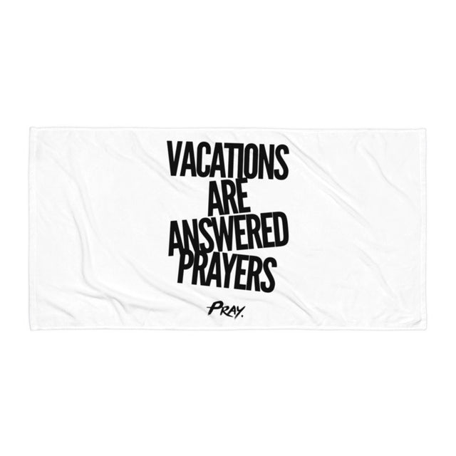 Vacations Are Prayers Answered Beach Towel - Pray Period