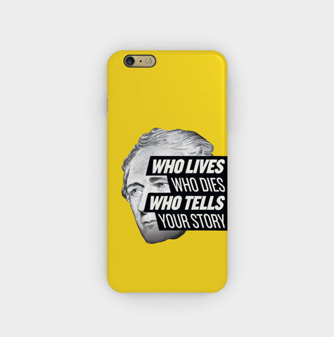 Hamilton Who Lives Who Dies Who Tells Your Story iPhone 6 / 6S Plus Case