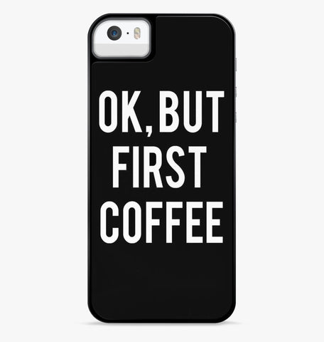 OK But First Coffee Black iPhone 6S Case - Casesity Phone Cases Shop